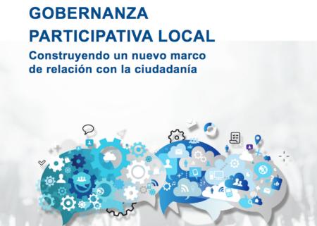 Gobernanza Participativa Local. Construyendo un nuevo marco de relación con la ciudadanía