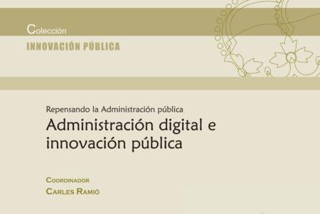 Administración digital e innovación pública. Repensando la Administración Pública