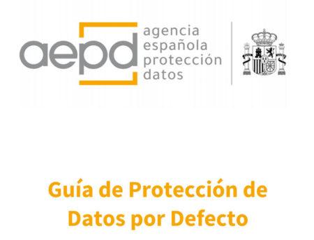 Guía de Protección de Datos por Defecto