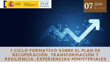 España| INAP | I Ciclo Formativo sobre el Plan de Recuperación, Transformación y Resiliencia: Experiencias Ministeriales