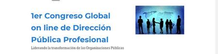 Convocado el Primer Congreso Global on line de Dirección Pública Profesional