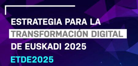 "El Gobierno Vasco aprueba la ""Estrategia para la Transformación Digital de Euskadi 2025"""