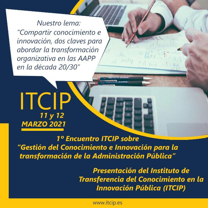 """Convocado el 1er ENCUENTRO ITCIP sobre """"Gestión del Conocimiento e Innovación para la transformación de la Administración Pública"""" (Virtual)"""