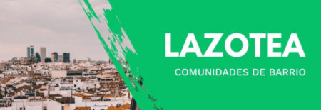 El Ayuntamiento de Madrid lanza LAZOTEA, un espacio de encuentro online para los vecinos de Madrid