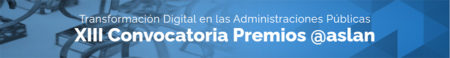 Abierta la XIII Convocatoria de Premios Digitalización en las Administraciones Públicas